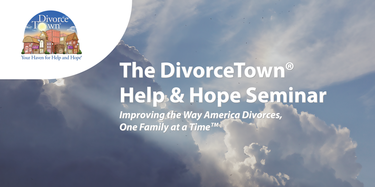 The DivorceTown Help & Hope Seminar